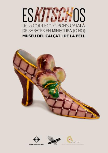 """Cartel de la exposición """"esKITSCHos de la colección Pons-Català de zapatos en miniatura (o no) en el Museo del Calzado Inca"""